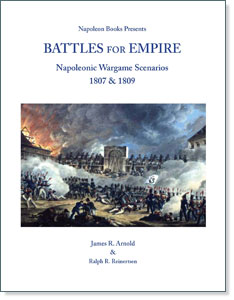 Battles for Empire: Napoleonic Wargame Scenarios for 1807 & 1809