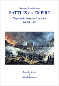 Battles for Empire: Napoleonic Wargame Scenarios 1807 & 1809