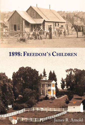 1898: Freedom's Children by James Arnold