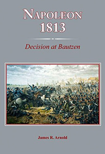 Napoleon 1813: Decision at Bautzen