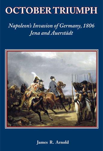 October Triumph: Napoleon's Invasion of Germany, 1806